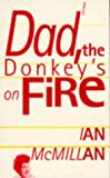 img - for Dad, the Donkey's on Fire book / textbook / text book