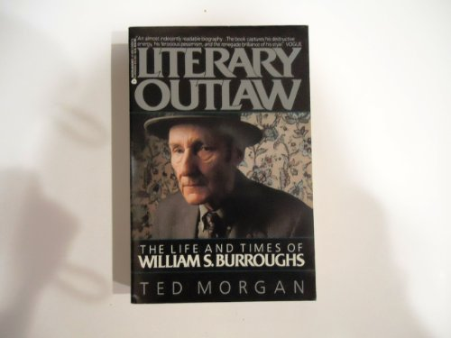 Literary Outlaw: The Life and Times of William S. Burroughs, Morgan, Ted