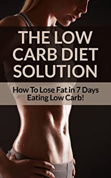 Low Carb Diet: Low Carb Diet Plan For Fat Loss For Life ...