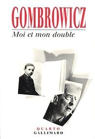 Moi et mon double par Witold Gombrowicz