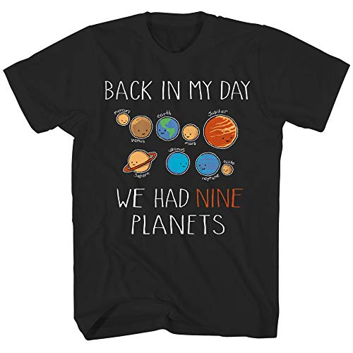 in My Day We Had Nine Planets Vintage Classic Retro Funny Humor Pun Adult Men's Graphic T-Shirt Tee Shirt (Black, Large)