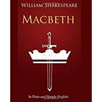 Macbeth In Plain and Simple English: A Modern Translation and the Original Version