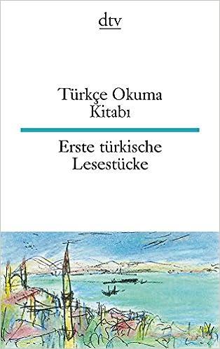 Türkçe Okuma Kitab x131: Erste türkische Lesestücke