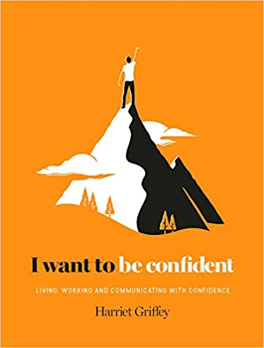I Want to be Confident: Living, working and communicating with ...