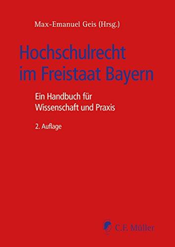 Hochschulrecht im Freistaat Bayern: Handbuch für Wissenschaft und Praxis (Recht in der Praxis) (German Edition)