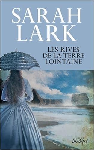 Sarah Lark (2016) - Les rives de la terre lointaine