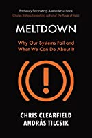 Meltdown: Why Our Systems Fail and What We Can Do About It (English Edition)