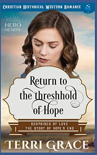 Books : Return To The Threshhold of Hope: Christian Historical Western Romance (Surprised by Love - The Story of Hope's End)