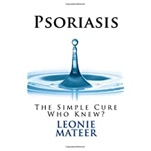 Psoriasis: The Simple Cure - Who Knew?