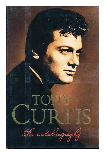 Tony Curtis: The Autobiography
