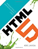 Introduction to Web Development Using HTML 5, Kris Jamsa, 1449686540