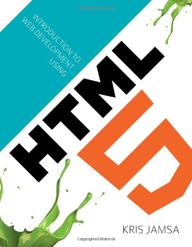 Introduction to Web Development Using HTML 5 by Jones & Bartlett Learning