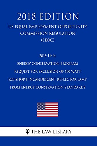 2013-11-14 Energy Conservation Program - Request for Exclusion of 100 Watt R20 Short Incandescent Reflector Lamp From Energy Conservation Standards (US ... Efficiency and Renewable Energy Office Re