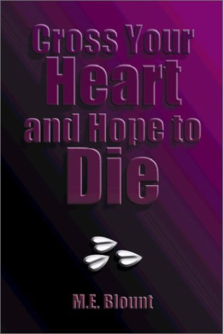 Cross Your Heart and Hope to - Hope Die Cross Heart And Your To