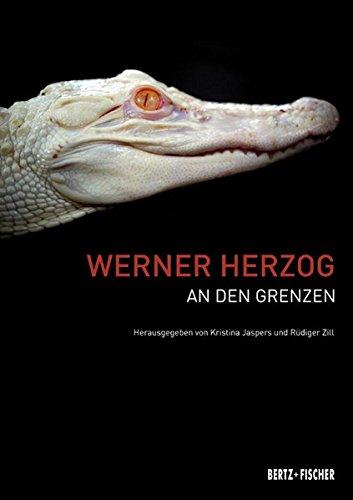 Werner Herzog: An den Grenzen Taschenbuch – 1. Oktober 2015 Kristina Jaspers Rüdiger Zill Bertz und Fischer 3865052355