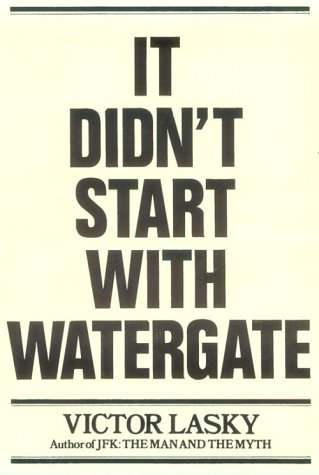 It Didn'T Start With Watergate by Victor Lasky