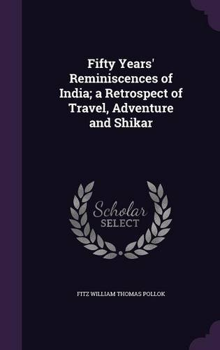 Fifty Years' Reminiscences of India; A Retrospect of Travel, Adventure and Shikar ebook
