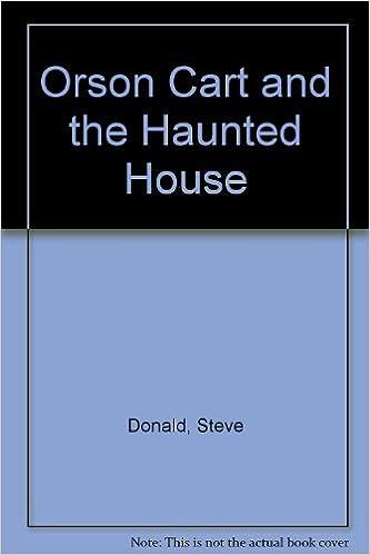 Lataa kirjoja ipadista 2 Orson Cart and the Haunted House (Orson Cart) FB2 by Steve Donald