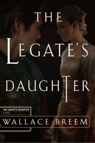 book cover of The Legate\'s Daughter