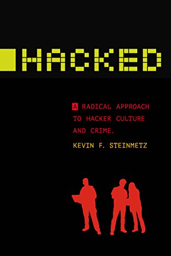 Hacked: A Radical Approach to Hacker Culture and Crime (Alternative Criminology) por Kevin F. Steinmetz