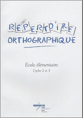Répertoire orthographique : Cycles 2 et 3 pdf ebook