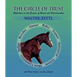 Circle of Trust: Reflections on the Essence of Horses and Horsemanship ~ Walter A. Zettl
