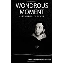 Wondrous Moment: Selected Poetry of Alexander Pushkin