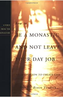 Beyond the walls monastic wisdom for everyday life paul wilkes how to be a monastic and not leave your day job an invitation to oblate fandeluxe Gallery