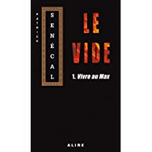 Vide 1. Vivre au Max (Le) (French Edition)