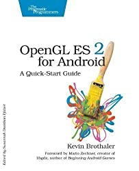 OpenGL ES 2 for Android: A Quick-Start Guide (Pragmatic Programmers) 1st (first) Edition by Kevin Brothaler published by Pragmatic Bookshelf (2013)