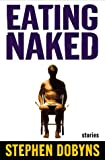 From the bestselling author of The Church of Dead Girls and Boy in the Water, a collection of award-winning stories that probe our strange and unpredictable emotional lives.In his first collection of stories, Stephen Dobyns, peerless chronicler of th...