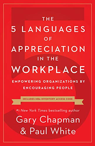Pdf Business The 5 Languages of Appreciation in the Workplace: Empowering Organizations by Encouraging People