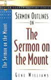Sermon Outlines on the Sermon on the Mount, Gene Williams, 083412047X