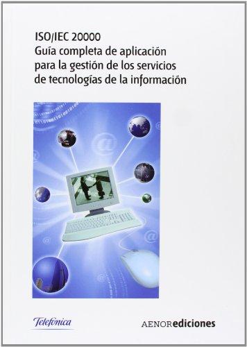 Descargar Libro Iso/iec 20000. Guía Completa De Aplicación Para La Gestión De Los Servicios De Tecnologías De La Información S.a. Telefónica