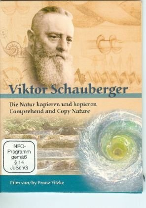Viktor Schauberger Die Natur Kapieren Und Kopieren Amazonde