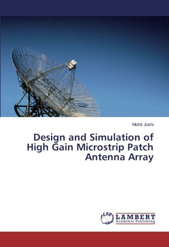 Design and Simulation of High Gain Microstrip Patch Antenna ...