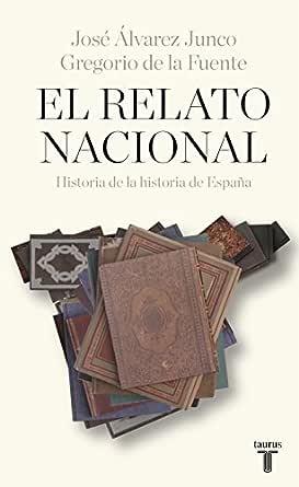 El relato nacional: Historia de la historia de España eBook: Junco ...