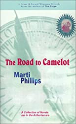 The Road to Camelot: an Arthurian triolgy