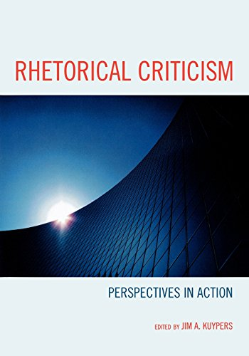 Rhetorical Criticism: Perspectives in Action (Lexington Studies in Political Communication)
