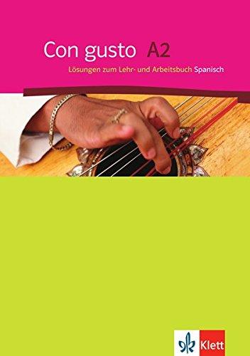 Con gusto A2: Lösungen zum Lehr- und Arbeitsbuch Spanisch