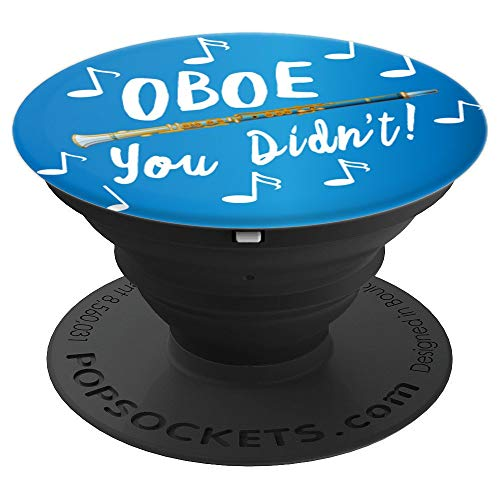 (Oboe You Didn't Cute Funny Music Lovers Gift Teacher Student - PopSockets Grip and Stand for Phones and Tablets)