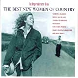 Independence Day: The Best New Women Of Country By Various Artists (1998-05-09)
