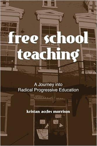 Free School Teaching: A Journey into Radical Progressive Education: Kristan Accles Morrison: 9780791471487: Amazon.com: Books
