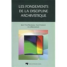 Fondements de la discipline archivistiqu