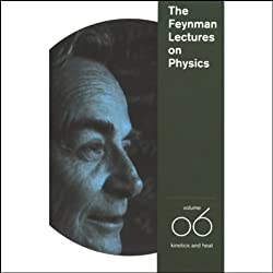 The Feynman Lectures on Physics: Volume 6, Kinetics and Heat