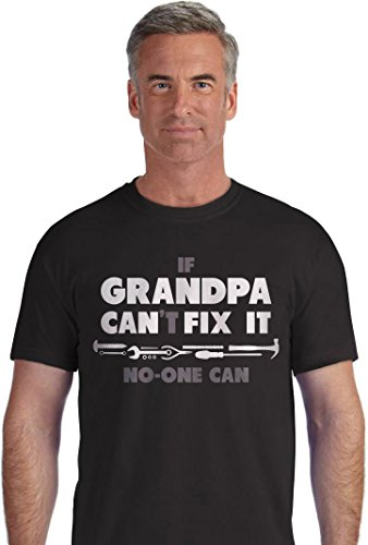 [If Grandpa Can't Fix It No One Can - Funny Fathers Day Gift For Grandad T-Shirt X-Large Black] (Funny Award Ideas)