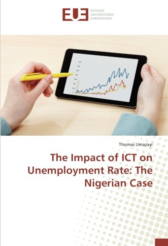 Download The Impact of ICT on Unemployment Rate: The Nigerian Case PDF