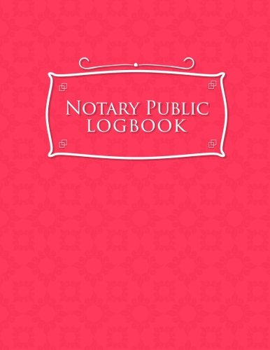 Notary Public Logbook: Notary Booklet, Notary Public Journal Template, Notary Log Sheet, Notary Register Book, Pink Cover (Volume 30) Paperback – May 8, 2018 Rogue Plus Publishing 1718864736 LAW / Legal Services