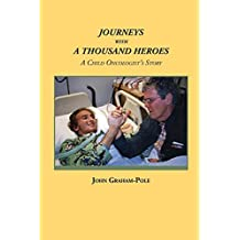 Journeys with a Thousand Heroes: A Child Oncologist's Story