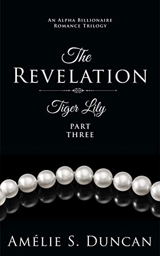 (Tiger Lily : The Revelation (Tiger Lily Trilogy Book 3))
